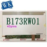 17.3'' LCD screen B173RW01 V.5 V2 V.4 V0 V1 LP173WD1 (TL)(A1) LTN173KT02 N173FGE L21 L23 LTN173KT01 K01 N173O6 L02 Rev.C1 40 pin