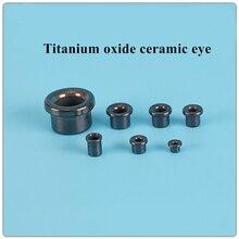 20PCS Titanium Oxide Ceramic Eye Textile Winding Machine Wear Resistant Porcelain Bead  6.4X6.8X4 Wear Resistant  Magnetic Bead
