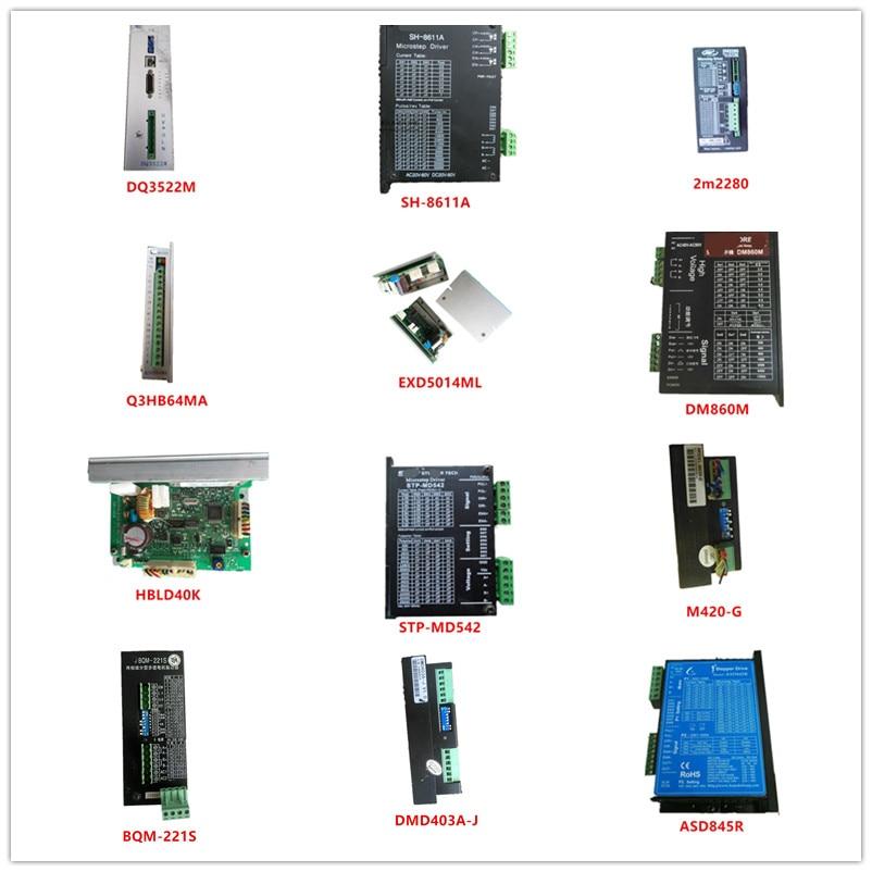 Used DQ3522M| SH-8611A| 2m2280| Q3HB64MA| EXD5014ML| DM860M| HBLD40K| STP-MD542| M420-G| BQM-221S| DMD403A-J| ASD845R