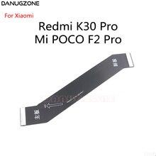 10PCS/Lot For Xiaomi Redmi K30 Pro / Mi Pocophone POCO F2 Pro LCD Display Connect Main Motherboard Flex Cable