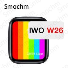 Smochm IWO W26 W26M ver 6 reloj inteligente 44MM40MM infinito pantalla impermeable ritmo cardíaco de temperatura de la presión arterial para iOS Android