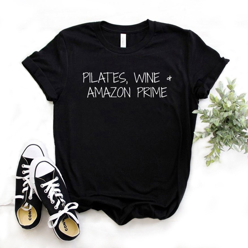 Pilates, Wine & Amazon Prime Women Tshirt Cotton Casual Funny T Shirt Gift For Lady Yong Girl Top Tee 6 Color Drop Ship S-964
