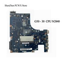 Оригинальная материнская плата для ноутбука Lenovo G50 30 CLUA9/CLUA0, с процессором N2840, интегрированная материнская плата, 100% тестирование