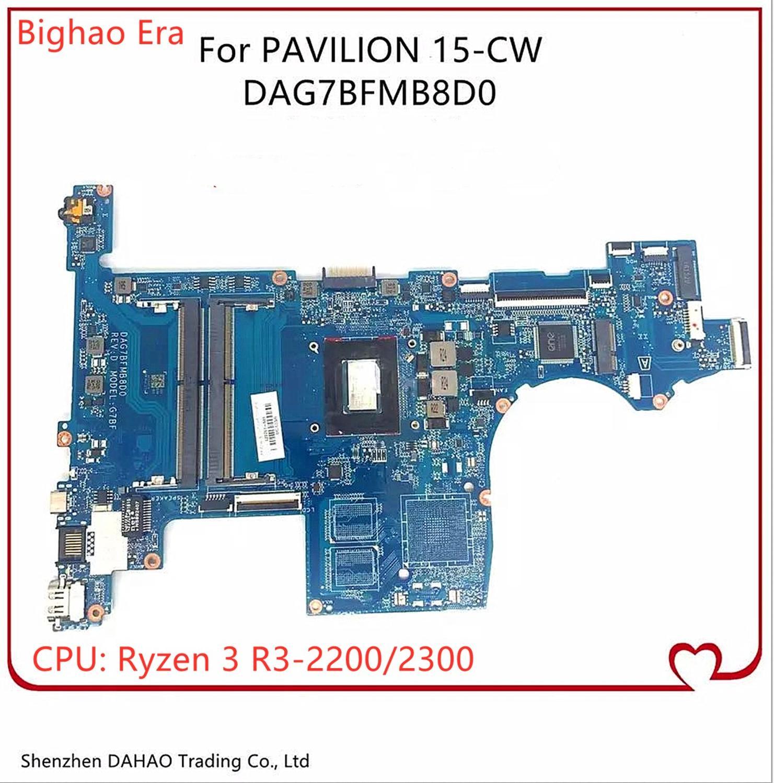 Placa-mãe dag7bfmb8d0 para hp pavilion 15-cw portátil com ryzen 3 R3-2200/2300 cpu ddr4 L22761-001 L22761-601 testado