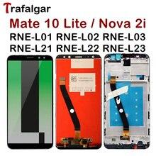 TrafalgarจอแสดงผลสำหรับHUAWEI Mate 10 LiteจอแสดงผลLCD Nova 2i RNE L21 หน้าจอสัมผัสสำหรับHUAWEI Mate 10 Liteจอแสดงผลกรอบ