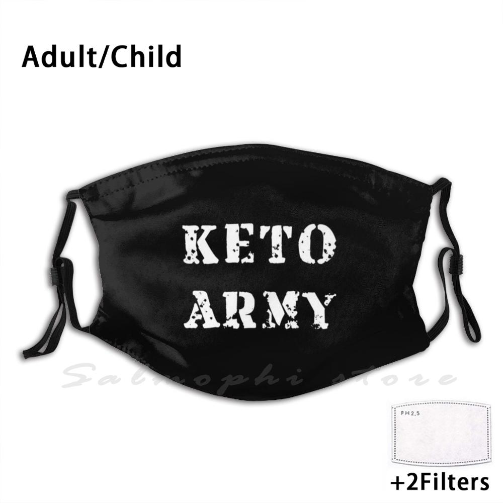 Keto Army Print Washable Filter Anti Dust Mouth Mask Dietitians Cool Army Low Carb Keto Army Funny Humor Ketogenic Keto Ketosis