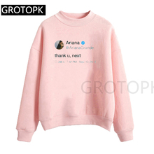 Thank U Next Ariana Grande Tweet Hoodie Women Autumn Winter