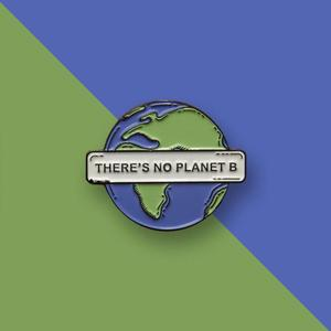 There's No Planet - Climate Change - Earth Enamel Pin - Save The Earth Environmental Green Eco Sustainable