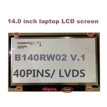 140 дюймовый экран ноутбука ЖК дисплей b140rw02 v0 v1 v2 b140rtn031