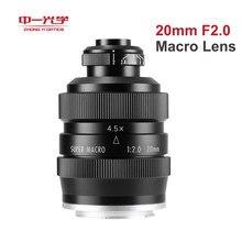Zhongyi – objectif Super Macro 20mm F2 4.5X, pour Canon EF EOS M Nikon F Sony E Pentax K M4/3 Fujifilm X Sony Minolta A