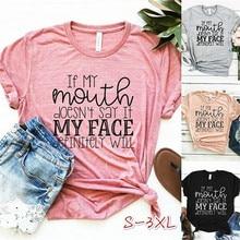 """Camiseta de algodón con mensaje """"If My Mouth Doesnt Say it My face will"""", divertida camiseta informal para mujer, camiseta en 5 colores"""