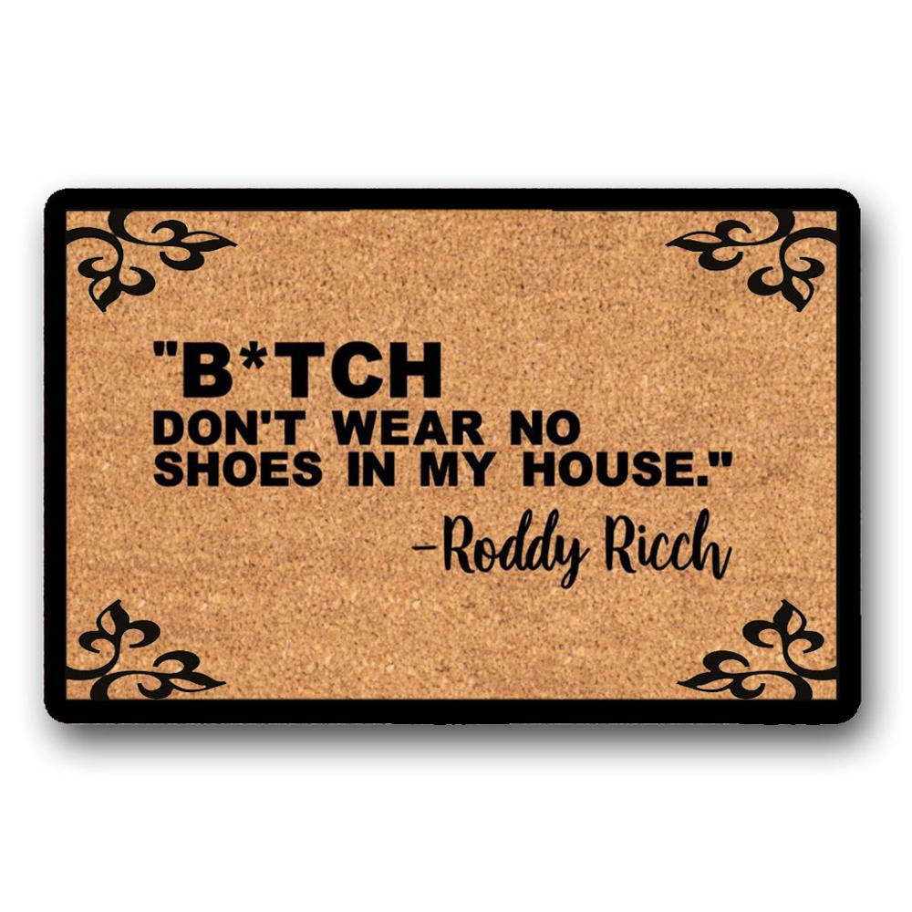 Bitch Don't Wear No Shoes In My House
