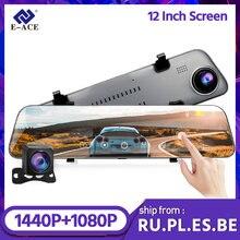 E-ACE a38 2k carro dvr espelho ultra-hd 1440p traço cam 12 Polegada espelho retrovisor fhd gravador de vídeo com câmera de visão traseira registrador