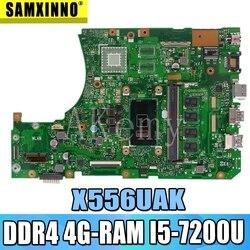Nowy!! X556UAK Laptop płyta główna For Asus X556UQM X556UV X556UQK X556UF X556UJ X556UB oryginalne płyty głównej płyta główna DDR4 4G-RAM I5-7200U
