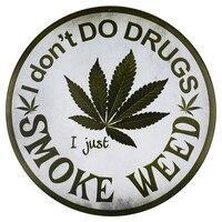 Я не занимаюсь лекарствами я просто курю травку Оптовая Продажа Новинка металлический круглый знак