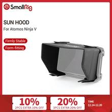 "SmallRig Monitor Sun Hood for Atomos Ninja V 5"" 4K HDMI Recording Monitor Cage Screen Sun Shield Hood  2269"