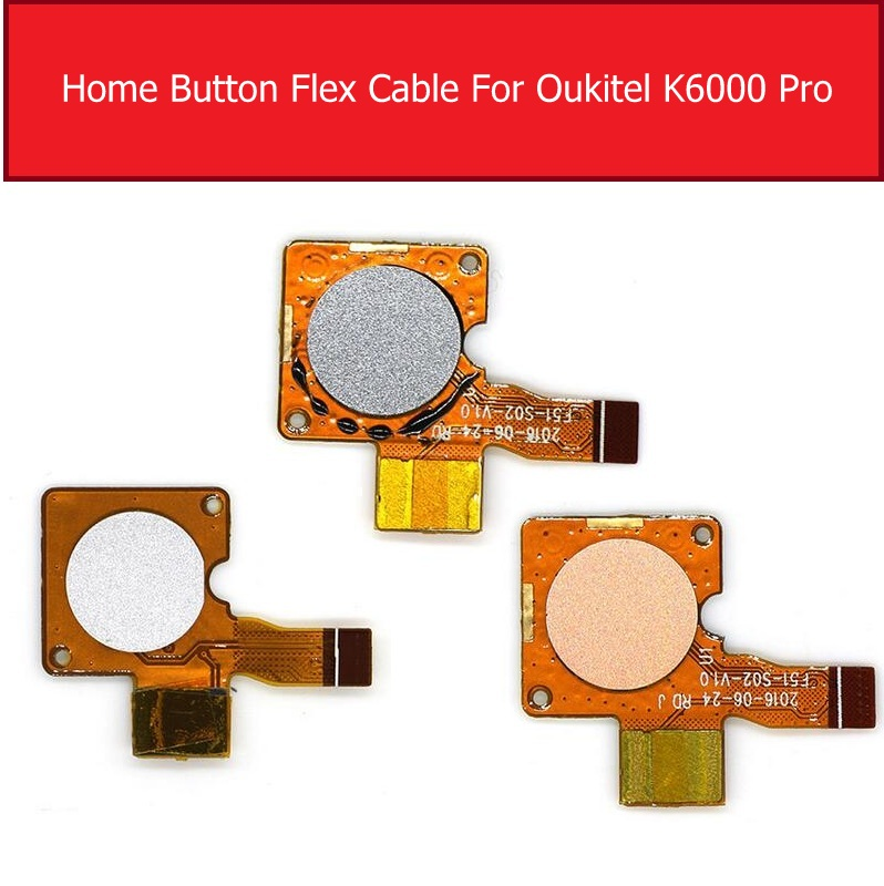 Home Button Fingerprint Sensor Flex Cable For OUKITEL K6000 Pro K6000pro Menu Return Touch Sensor Flex Ribbon Replacement