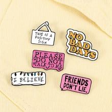 Novo quadro de diálogo citação broches positivo slogan metal pins rosa moda engraçado bonito presente para as mulheres amigos lapela denim esmalte pino