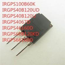10 قطعة IRGPS100B60K IRGPS40B120UD IRGPS40B120U IRGPS4067D IRGPS46160D IRGPS60B120KD IRGPS66160D إلى 247