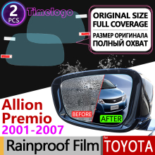 For Toyota Allion Premio T240 2001 - 2007 Full Cover Anti Fog Film Rearview Mirror Rainproof Anti-Fog Films Clean Accessories
