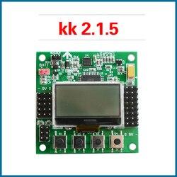 S ROBOT KK 2.1.5 LCD Multirotor sterowanie lotem pokładzie KK2.1.5 najnowszy V1.19Pro Quadcopter KK2 6050MPU 644PA darmowa wysyłka EC22