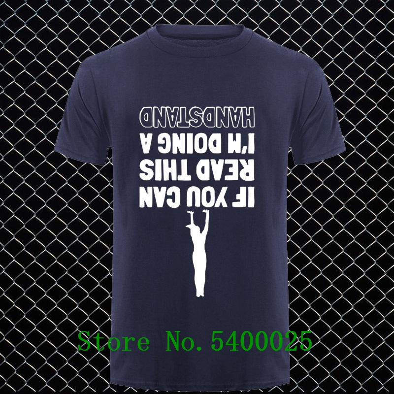 If You Can Read This T-Shirt I/'m Doing A Handstand Top