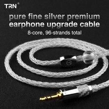 TRN T3 8 core cavo in argento puro del trasduttore auricolare 2.5MM bilanciamento del cavo da 3.5 MM MMCX HIFI Cavo Per TRN V90 v80 ST1 V30 BA5 CCAC12 BL 03