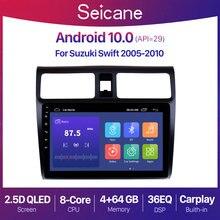 Seicane android 10.0 gps do carro navegação rádio para 2005 2006 2007 2008 2009 2010 suzuki swift 10.1 polegada unidade de cabeça suporte dvr