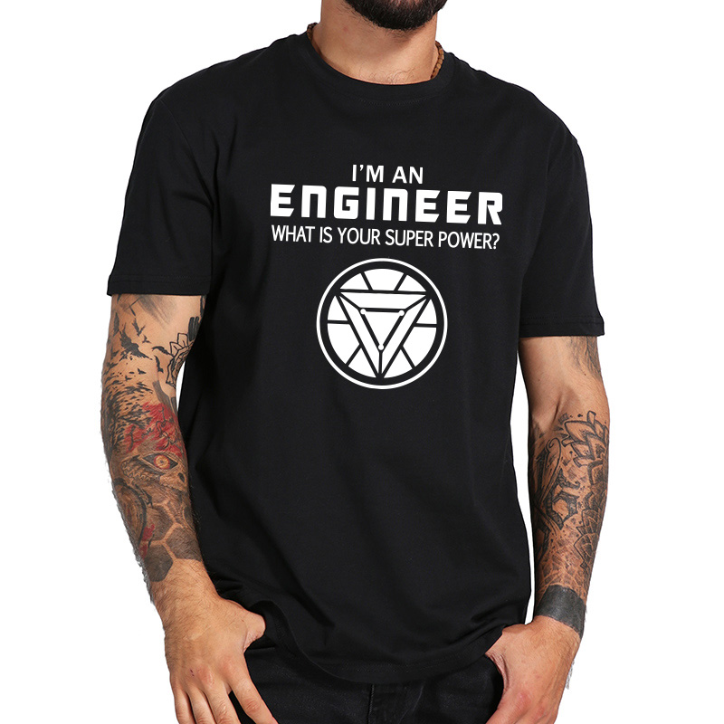 I'm An Engineer T Shirt What Is Your Super Power Cool Energy 100% Cotton Soft Fitness T-shirt EU Size