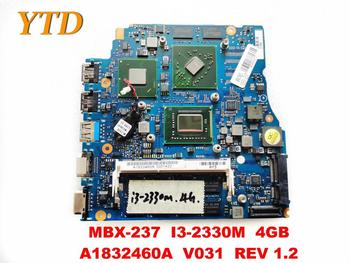 Original for SONY MBX-237 laptop  motherboard MBX-237  I3-2330M  4GB  A1832460A  V031  REV 1.2 tested good free shipping