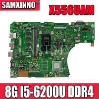 Novo!! X556UV REV3.1 Laptop motherboard para For Asus VivoBook X556UA X556UAM X556UAK X556UJ mainboard original 8G-RAM I5-6200U DDR4