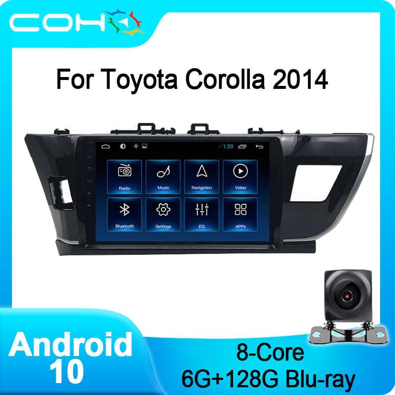 COHO pour Toyota Corolla 2014 Android 10.0 Octa Core 6 + 128G voiture stéréo lecteur multimédia Radio Coche
