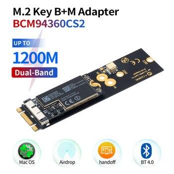 Беспроводная Wi-Fi карта BCM94360CS2 1200 Мбит/с на M.2 NGFF ключ B + M адаптер для Mac OS Bluetooth 4,0 802.11ac MD711 2013-2017