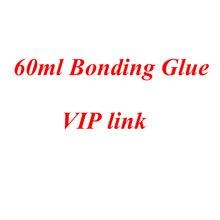 60 мл склеивания клей для ViP клиента VIP ссылка