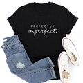 Новое поступление, совершенно Несовершенная футболка из 100% хлопка, забавный вдохновляющий Топ для женщин, повседневная женская христианск...