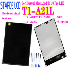 For Huawei Mediapad T1 10 Pro LTE T1-A21L T1-A21W T1-A22L T1-A23L T1-A21 LCD DIsplay Not Glass Sensor Not Touch Screen Digitizer full new high quality for huawei t1 a21 mediapad t1 10 pro lte t1 a21l tablet pc touch screen panel digitizer free shipping
