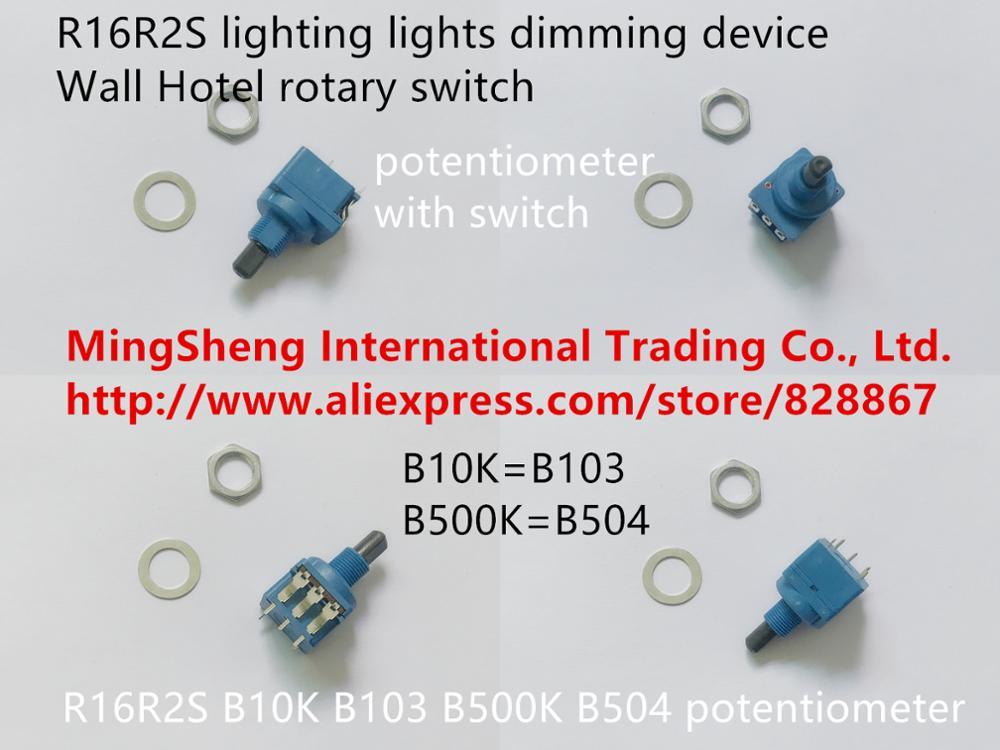 Оригинальный новый 100% B10K B103 B500K b505 переключатель потенциометра R16R2S освещение устройство затемнения настенный поворотный переключатель для...