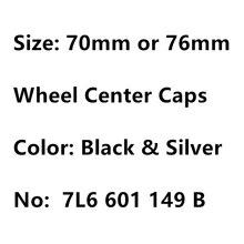 4 шт Черный 76 мм 70 мм 7L6601149 B центра колеса Колпаки Ступицы бейдж Логотип Эмблема крышки обода пылезащитное покрытие стайлинга автомобилей ав...