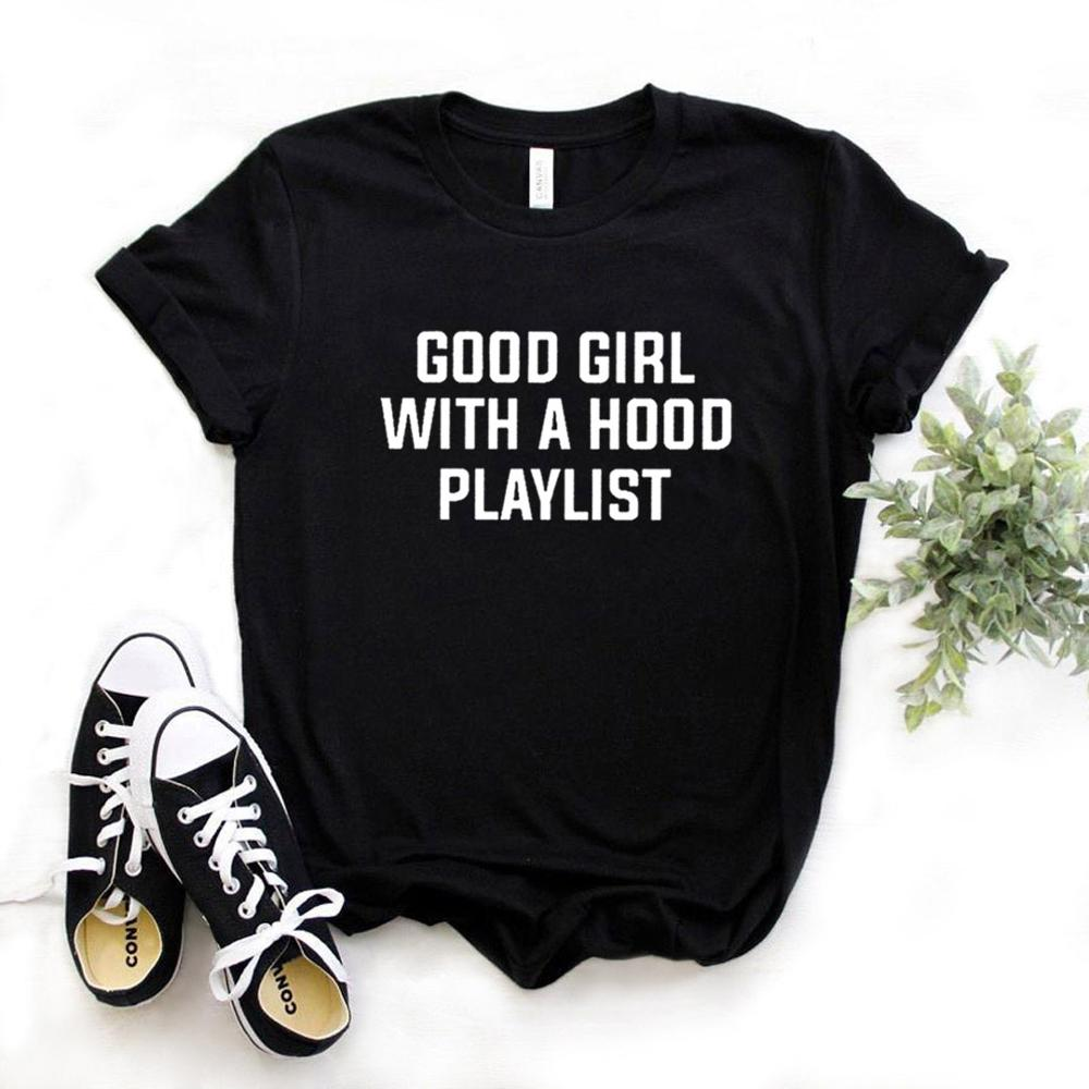 good girl with a hood playlist Women Tshirts Cotton Casual Funny t Shirt For Lady Top Tee Hipster 6 Color Drop Ship NA-666 image