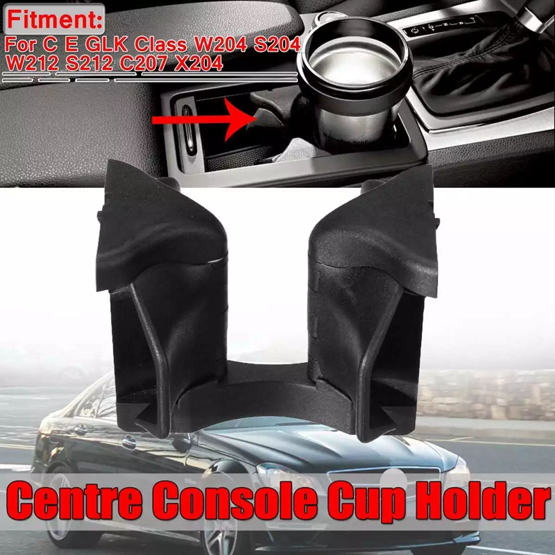 Car Centre Console Drinks Cup Holder Stand A2046802391 for Mercedes Benz C E GLK Class W204 S204 W212 S212 C207 X204