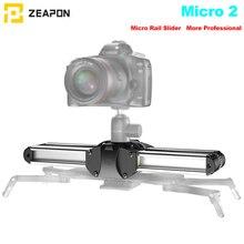 Zeapon Micro 2 рельсовый слайдер для камеры, алюминиевый сплав, легкий, портативный, универсальные варианты установки для DSLR и беззеркальной камеры