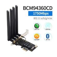1750 Мбит/с BCM94360CD PCIe настольная Wifi карта 802.11ac Bluetooth 4,0 Bcm94360 беспроводной адаптер для MacOS Hackintosh Dekstop PC