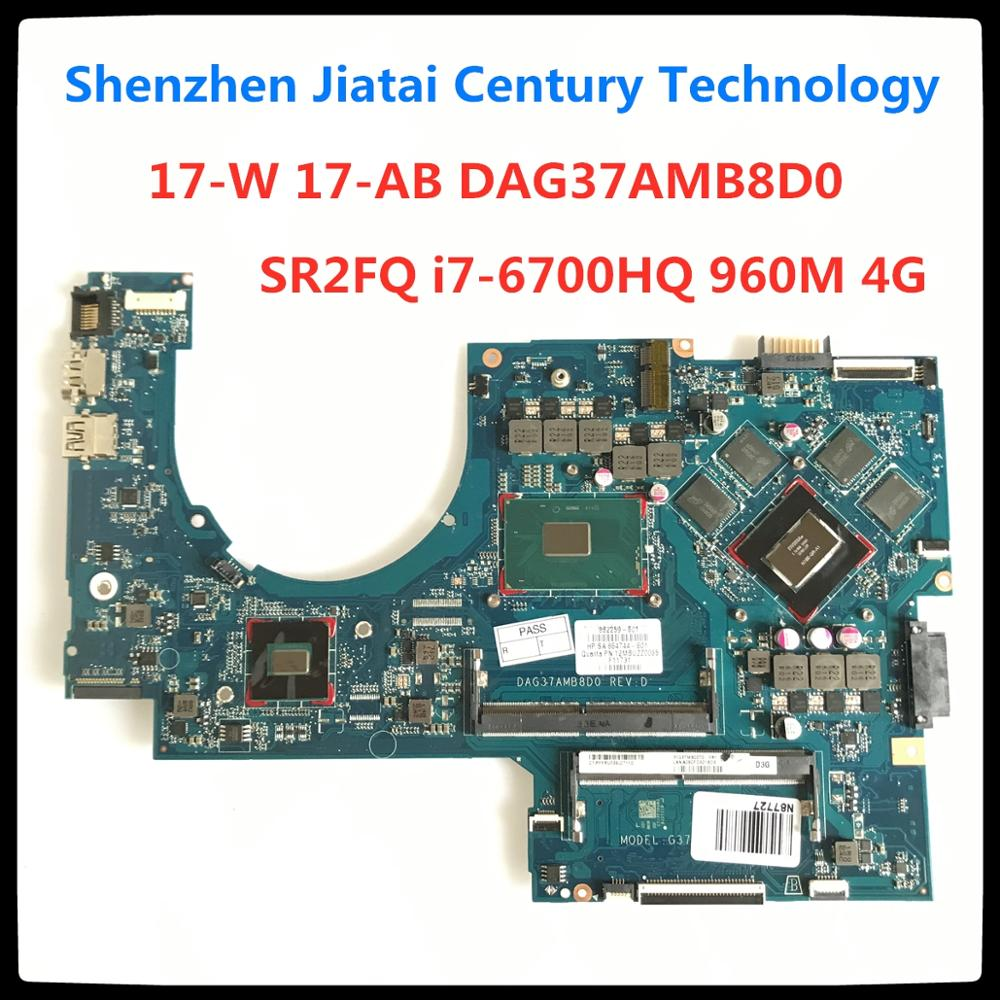 857389-601 For HP 17-W 17-AB Laptop Motherboard DAG37AMB8D0 G37A 857389-501 With <font><b>SR2FQ</b></font> <font><b>i7</b></font>-<font><b>6700HQ</b></font> CPU 960M 4G 100% tested ok image