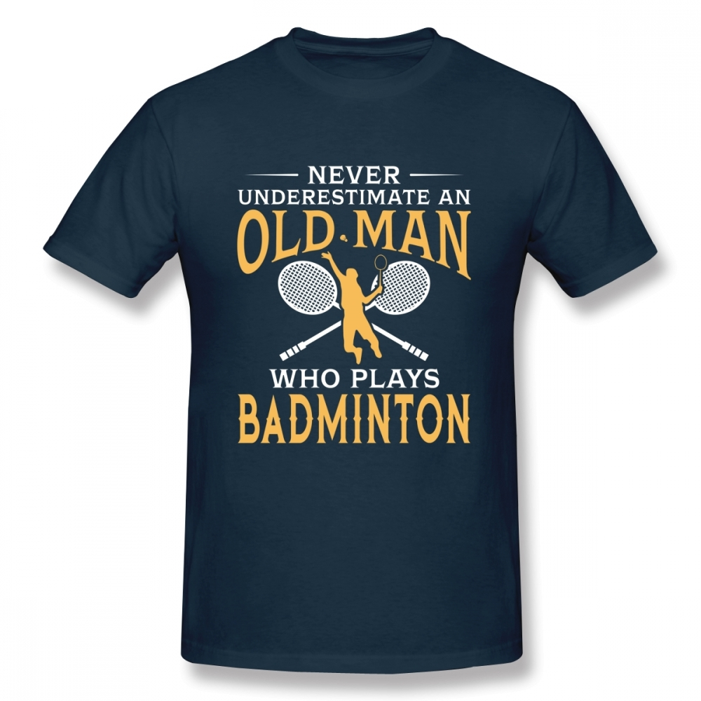 Never Underestimate An Old Man Who Plays Badminton T Shirt For Men Short Sleeve Casual Top Design Guys Punk Designer Streetwear