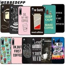 WEBBEDEPP Ok But First Coffee Soft TPU Case for Xiaomi Mi 6 8 A2 Lite 9 A1 Mix 2s Max 3 F1 9T A3 Pro CC9E Cover