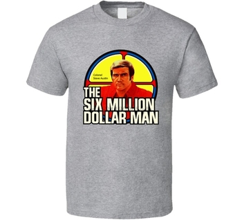 Six million dollar shirt