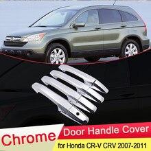 Para honda CR-V crv 2007 2008 2009 2010 2011 luxuriou chrome maçaneta da porta capa guarnição captura carro conjunto estilo adesivos acessórios