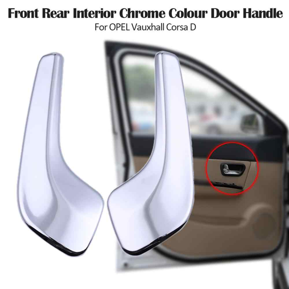 Front Rear Interior Chrome Colour Door Handle For Opel Vauxhall Corsa D Car Repair Replace Accessories Inside Door Handle 805 Interior Door Handles Aliexpress