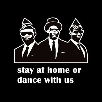 NEW Popular Funny Stay At Home Or Dance With Us Car Styling Vinyl Decal Personality Car Sticker image