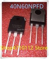 NOVA 10 PÇS/LOTE 40N60NPFD TO 3P 40N60 600V IGBT 40A SGT40N60NPFDPN SGT40N60NPFD TO 3P|null| |  -